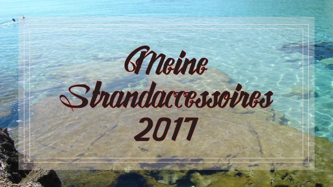 Meine Strandaccessoires 2017