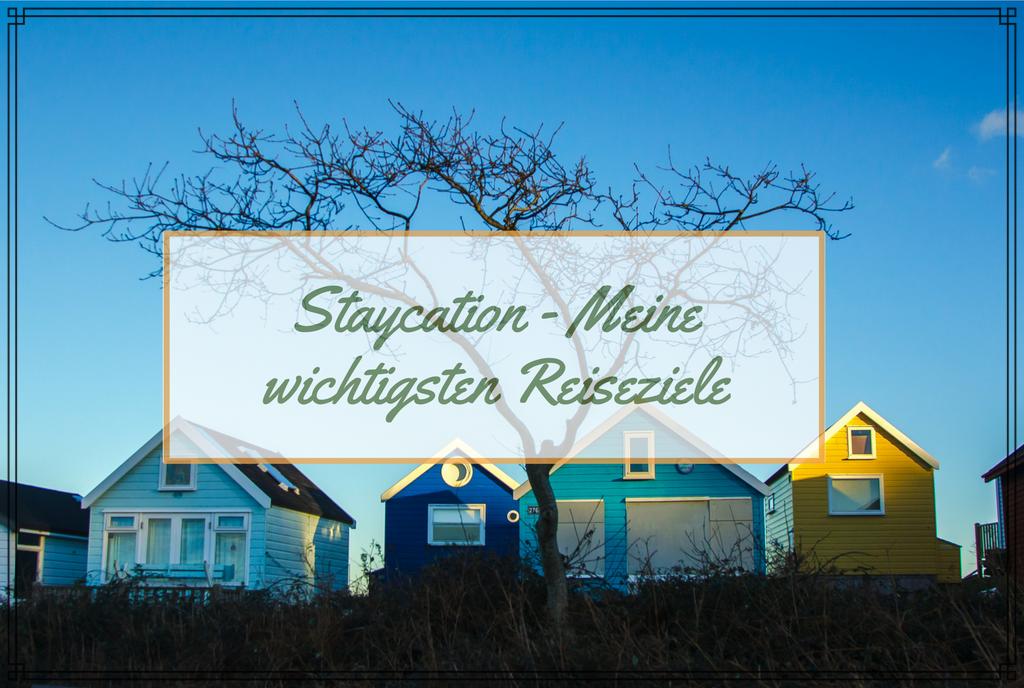 Staycation  – Meine wichtigsten Reiseziele in Deutschland
