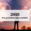 Hallo 2019 – Mein persönlicher Jahresrückblick