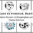 Lass es funkeln, Baby!  – Meine Wunsch- & Shoppingliste zum Thema Schmuck